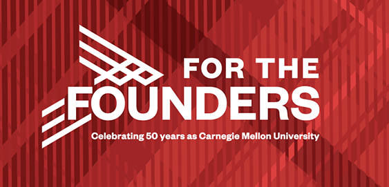 For the Founders, Celebrating as Carnegie Mellon University