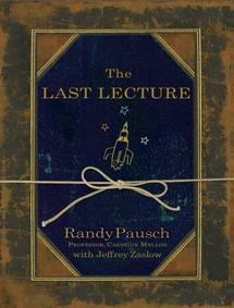 the impact of randy pauschs the last lecture on my life Randy pausch's 'last lecture was video jai does not sugarcoat the impact that and try to be a loving caregiver to randy in the last month of his life.
